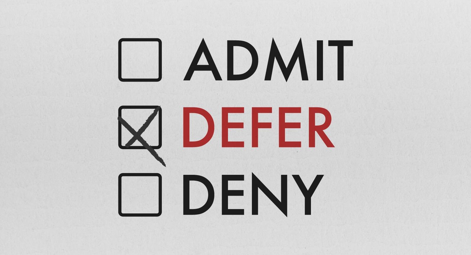 Admit, Defer, Deny